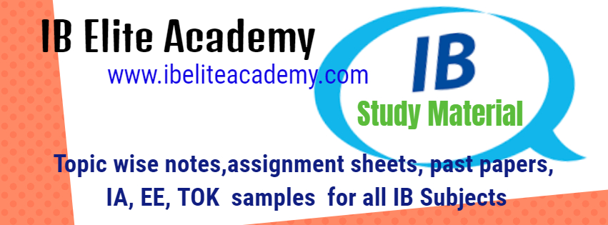 IB Study Material - Topic wise notes, assignment sheets, Past Papers